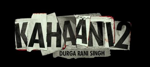 Kahaani 2 Durga Rani Singh Trailer